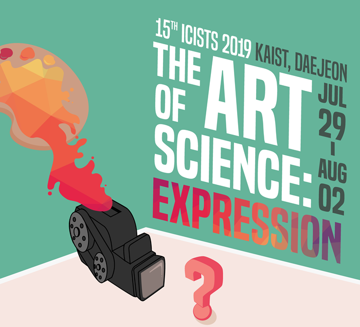 ICISTS 2019 KAIST, DAEJEON JUL29-AUG02 The Art of Science: Expression